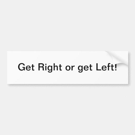 Consiga la derecha o consiga a la izquierda - a la pegatina para auto