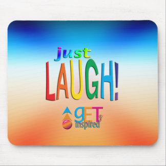 ¡Consiga la risa inspirada del ~ apenas! Tapetes De Ratón
