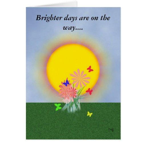 Consiga la tarjeta bien, días más brillantes están