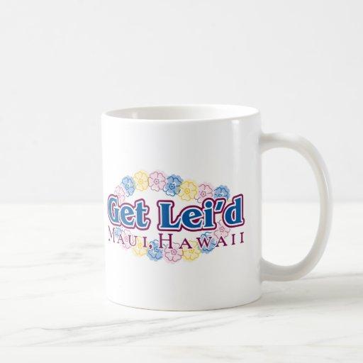Consiga Lei'd - Maui, Hawaii Taza Básica Blanca