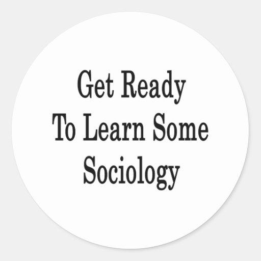 Consiga listo para aprender una cierta sociología pegatinas redondas