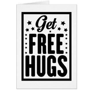 Consiga los abrazos libres tarjeta de felicitación