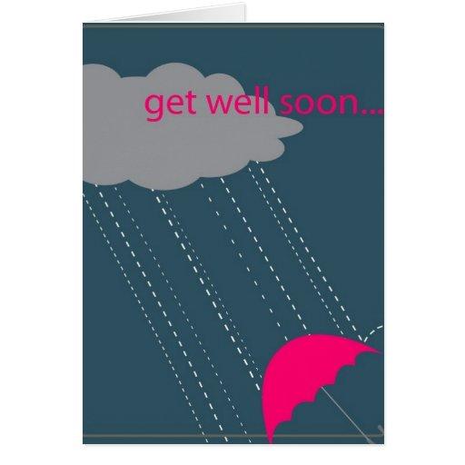Consiga pronto el paraguas bien felicitaciones