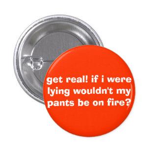 ¡consiga real! si mintiera mis pantalones no sería pin redondo de 1 pulgada