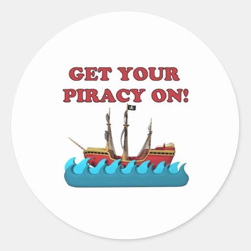Consiga su piratería encendido pegatina redonda