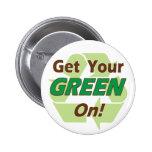 Consiga su verde encendido pin