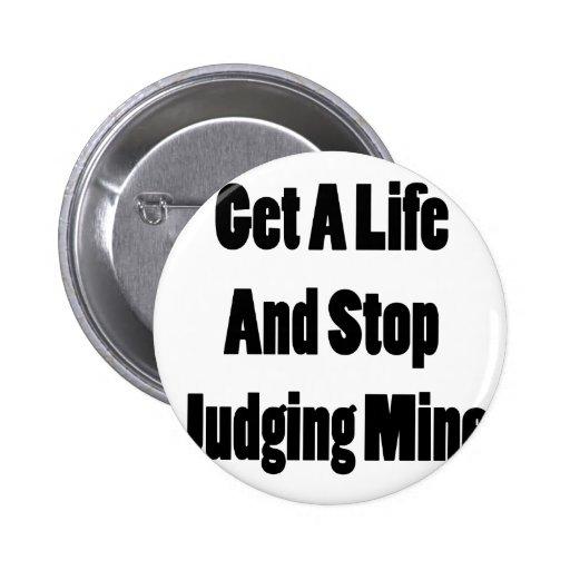 Consiga una vida y pare el juzgar de la mina pin redondo de 2 pulgadas