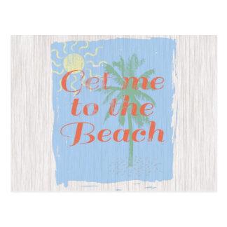 "¡""Consígame a la playa! "" Tarjeta Postal"