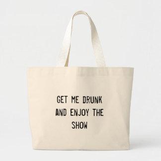 Consígame borracho y disfrute de la demostración bolsa