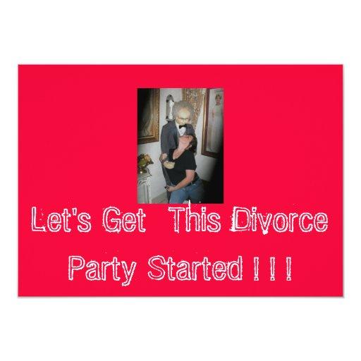 """¡Consigamos este fiesta del divorcio comenzado! … Invitación 5"""" X 7"""""""