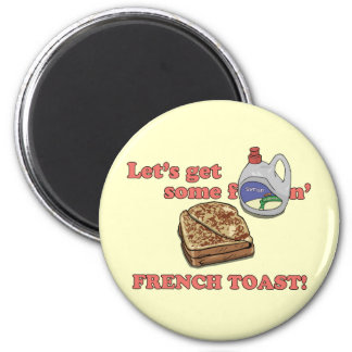 ¡Consigamos una cierta tostada francesa! imanes Imán Redondo 5 Cm