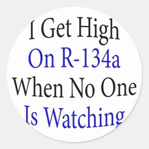 Consigo alto en R-134a cuando nadie está mirando Etiquetas Redondas