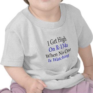 Consigo alto en R-134a cuando nadie está mirando Camisetas