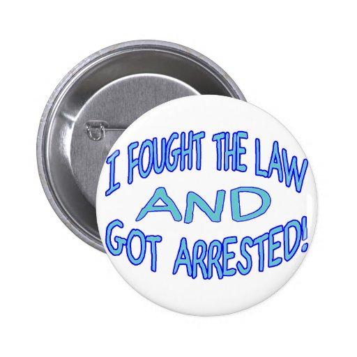 Consiguieron arrestado pin redondo de 2 pulgadas