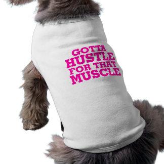 Consiguió darse prisa para ese rosa del músculo playera sin mangas para perro