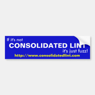 CONSOLIDATED LINT BUMPER STICKER