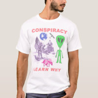 Conspiracy - Learn Why T-Shirt