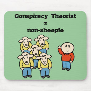 Conspiracy Theorist = non-sheeple Mouse Pad