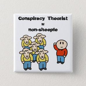 Conspiracy Theorist = non-sheeple Pinback Button