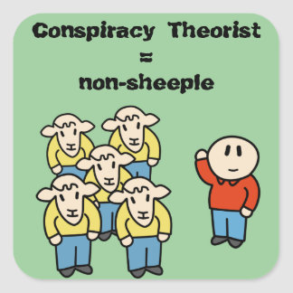 Conspiracy Theorist = non-sheeple Stickers