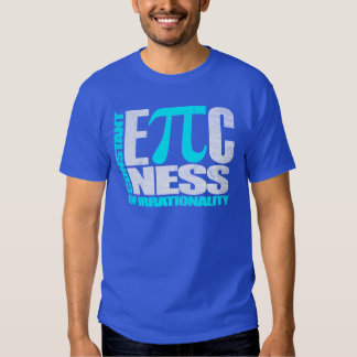 Constant EPICness of Irrationality T-Shirt