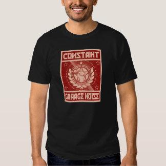 Constant Garage Noise Shirt