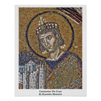Constantine The Great By Byzantine Mosaicist Poster