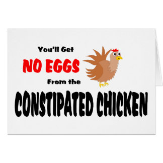 Constipated Chicken Greeting Cards