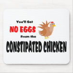 Constipated Chicken Mouse Pad