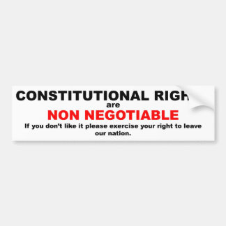 Constititional rights are non negotiable bumper stickers