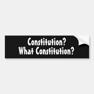 ¿Constitución? ¿, Qué constitución? Pegatina Para Auto