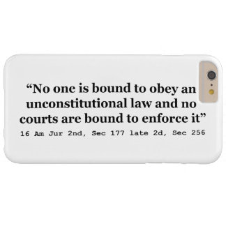 Constitution 16 Am Jur 2nd Sec 177 late 2d Sec 256 Barely There iPhone 6 Plus Case