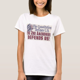 Constitution Defines U.S. 2nd Amendment Defends US T-Shirt