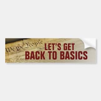 Constitution, LET'S GET, BACK TO BASICS Bumper Sticker