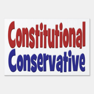 Constitutional Conservative Yard Sign