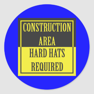 CONSTRUCTION AREA - HARD HATS REQUIRED CLASSIC ROUND STICKER