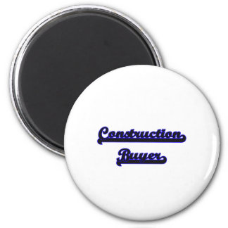 Construction Buyer Classic Job Design 2 Inch Round Magnet