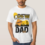 "Construction Dad Shirt, Birthday Shirt, Dump Truck T-Shirt<br><div class=""desc"">Is your little guy having a construction theme party? It is only fitting for the family to be the crew. This is a unique way to incorporate your outfit into the party.</div>"