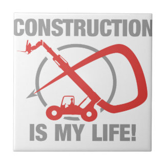 Construction is my life - forklift ceramic tiles