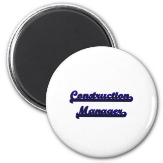 Construction Manager Classic Job Design 2 Inch Round Magnet