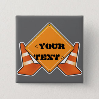 CONSTRUCTION ROAD SIGN CUSTOMIZABLE, <YOURTEXT> BUTTON