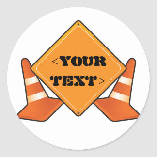 CONSTRUCTION ROAD SIGN CUSTOMIZABLE, <YOURTEXT> CLASSIC ROUND STICKER
