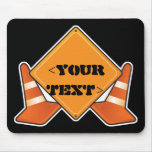 CONSTRUCTION ROAD SIGN CUSTOMIZABLE, <YOURTEXT> MOUSE PAD