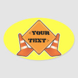 CONSTRUCTION ROAD SIGN CUSTOMIZABLE, <YOURTEXT> OVAL STICKERS