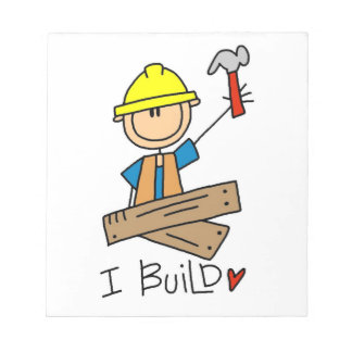 Construction Worker I Build T-shirts and Gifts Notepad