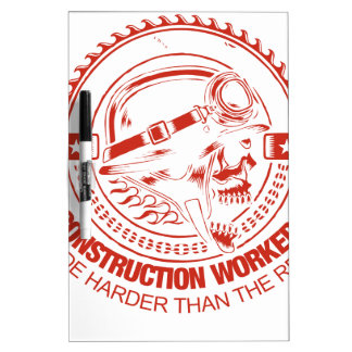 Construction Workers Ride Harder Than The Rest Dry-Erase Board