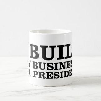 Construí mi negocio, Sr. presidente Taza Básica Blanca