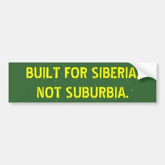 CONSTRUIDO PARA SIBERIA,    NO SUBURBIA. PEGATINA PARA AUTO