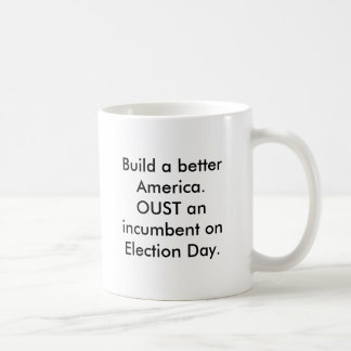 Construya un mejor America.OUST un titular en Ele… Taza De Café