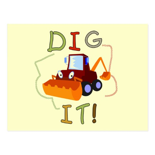 Constuction Vehicle Dig It Tshirts and Gifts Postcard